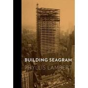 Building Seagram, Hardcover (9780300167672)