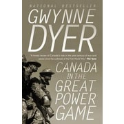 Canada in the Great Power Game, Paperback (9780307361691)
