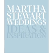 Martha Stewart Weddings: Ideas and Inspiration, Hardcover (9780307954657)