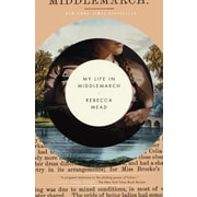 My Life in Middlemarch, Paperback (9780307984777)