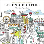 Splendid Cities: Color Your Way to Calm, Paperback (9780316265812)