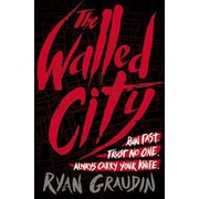 The Walled City, Hardcover (9780316405058)