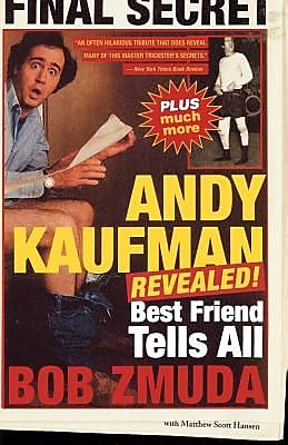 Andy Kaufman Revealed!: Best Friend Tells All, Paperback (9780316610988) 2342513