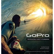 Gopro: Professional Guide to Filmmaking [Covers the Hero4 and All Gopro Cameras], Paperback (9780321934161)