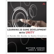 Learning 2D Game Development with Unity: A Hands-On Guide to Game Creation, Paperback (9780321957726)