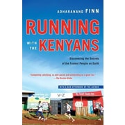 Running with the Kenyans: Discovering the Secrets of the Fastest People on Earth, Paperback (9780345528803)
