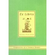 Ex Libris: Confessions of a Common Reader, Paperback (9780374527228)