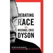 Debating Race with Michael Eric Dyson, Hardcover (9780465002061)