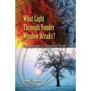What Light Through Yonder Window Breaks?: More Experiments in Atmospheric Physics, Paperback (9780486453361)
