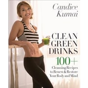Clean Green Drinks: 100+ Cleansing Recipes to Renew & Restore Your Body and Mind, Hardcover (9780553390834)