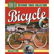 How to Restore Your Collector Bicycle, Paperback (9780615282435)