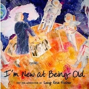 I'm New at Being Old, Paperback (9780615335193)