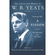A Vision: The Revised 1937 Edition: The Collected Works of W.B. Yeats Volume XIV, Hardcover (9780684807348)