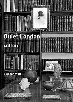Quiet London: Culture, Paperback (9780711235595) 2327633