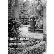 Quiet London: Quiet Corners, Paperback (9780711235601)