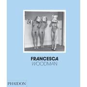 Francesca Woodman, Hardcover (9780714844305)