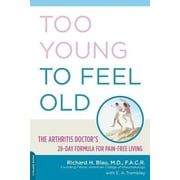 Too Young to Feel Old: The Arthritis Doctor's 28-Day Formula for Pain-Free Living, Paperback (9780738211152)