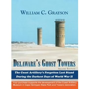 Delaware's Ghost Towers: Second Edition, Paperback (9780741449061)