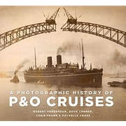 A Photographic History of P&o Cruises, Paperback (9780752489018)