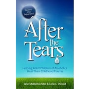 After the Tears: Helping Adult Children of Alcoholics Heal Their Childhood Trauma, Paperback (9780757315138)