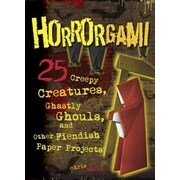 Horrorgami: Creepy Creatures, Ghastly Ghouls, and Other Fiendish Paper Projects, Paperback (9780762445394)
