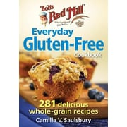 Bob's Red Mill Everyday Gluten-Free Cookbook: 281 Delicious Whole-Grain Recipes, Paperback (9780778805007)