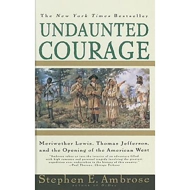 an analysis of undaunted courage by steven ambrose A detailed discussion of the writing styles running throughout band of brothers: e company, 506th regiment, 101st airborne from normandy band of brothers: e company, 506th regiment, 101st airborne from normandy including including point of view, structure, setting, language, and meaning.
