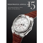 Wristwatch Annual: The Catalog of Producers, Prices, Models, and Specifications, Paperback (9780789212023)