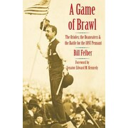 A Game of Brawl: The Orioles, the Beaneaters, and the Battle for the 1897 Pennant, Paperback (9780803226364)
