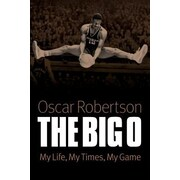 The Big O: My Life, My Times, My Game, Paperback (9780803234635)