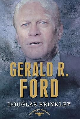 Gerald R. Ford: The 38th President, 1974-1977, Hardcover (9780805069099) 2342904