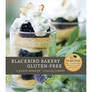 Blackbird Bakery Gluten-Free: 75 Recipes for Irresistible Desserts and Pastries, Hardcover (9780811873314)