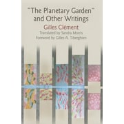 """""""The Planetary Garden"""" and Other Writings, Hardcover (9780812247121)"""