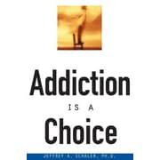 Addiction is a Choice, Paperback (9780812694048)