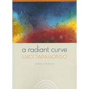 A Radiant Curve: Poems and Stories [With CD], Paperback (9780816527090)