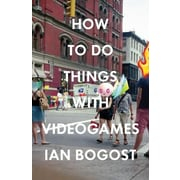 How to Do Things with Videogames, Paperback (9780816676477)