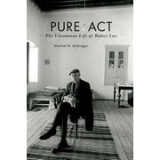 Pure ACT: The Uncommon Life of Robert Lax, Hardcover (9780823268016)
