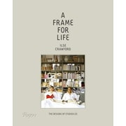A Frame for Life: The Designs of Studioilse, Hardcover (9780847838578)