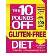 The 10 Pounds Off Gluten-Free Diet: The Easy Way to Drop Inches in Just 28 Days, Paperback (9780848744830)