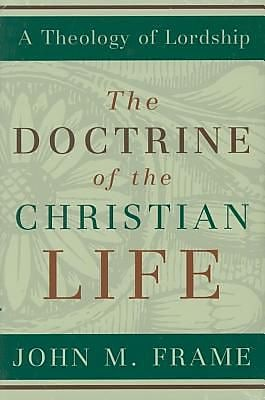The Doctrine of the Christian Life, Hardcover (9780875527963) 2198353