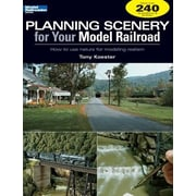 Planning Scenery for Your Model Railroad: How to Use Nature for Modeling Realism, Paperback (9780890246573)