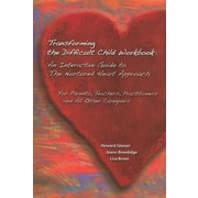Transforming the Difficult Child Workbook: An Interactive Guide to the Nurtured Heart Approach, Paperback (9780967050751)