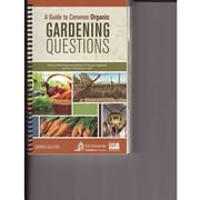 A Guide to Common Organic Gardening Questions, Paperback (9780988889125)