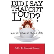 Did I Say That Out Loud?, Paperback (9780989240505)