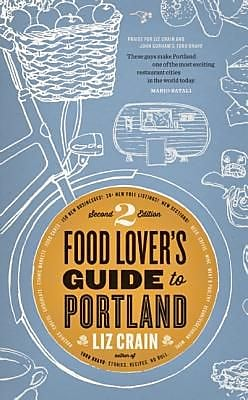 Food Lover's Guide to Portland, 0002, Paperback (9780989360463) 2176893