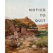 Notice to Quit: The Great Famine Evictions, Paperback (9780990468660)