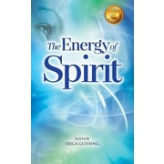 The Energy of Spirit, Paperback (9780996171205)
