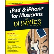 iPad and iPhone for Musicians for Dummies, Paperback (9781118991169)