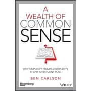 A Wealth of Common Sense: Why Simplicity Trumps Complexity in Any Investment Plan, Hardcover (9781119024927)