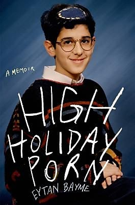 High Holiday Porn: A Memoir, Hardcover (9781250067227) 2339730